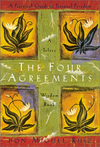 The Four Agreements — don Miguel Ruiz