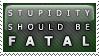 https://lh4.googleusercontent.com/_pKEqhq77o9U/Tbv72tRqKnI/AAAAAAAADh0/BakpbD1aqaM/Stupidity_should_be_FATAL_by_violetsteel.jpg