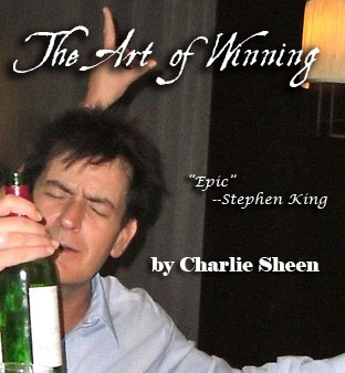 Charlie Sheen and the Art of Winning