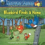 Review: Nature Squad-Bluebird Finds A Home by Ryan Jacobson