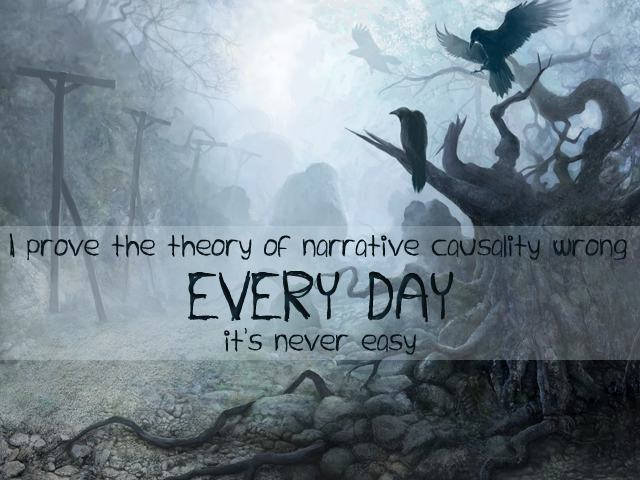 Secret 36 - Image: a dark landscape with a twisted tree and black birds. Text: I prove the theory of narrative causality wrong EVERY DAY it's never easy. Font: scratchy bad-handwriting.