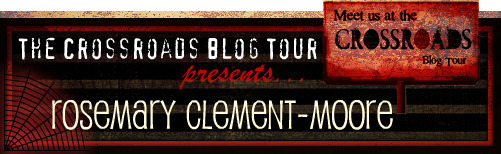 Crossroads Tour: Rosemary Clement-Moore