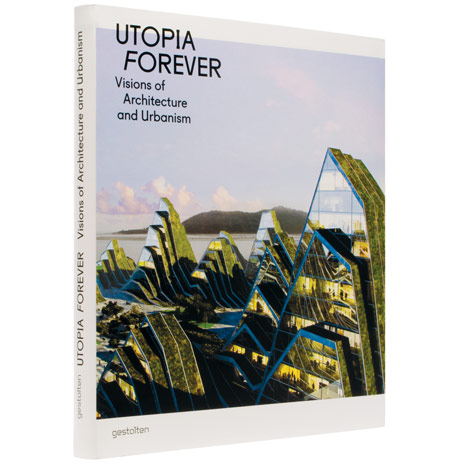 Menangkan Buku Utopia Forever Vision of Architecture and Urbanism
