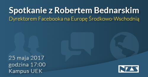 Spotkanie z Robertem Bednarskim, Dyrektorem Facebooka na Europę Środkowo-Wschodnią