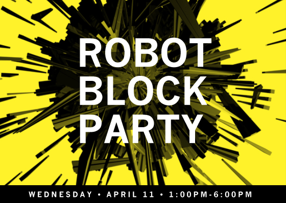 [ROBOT BLOCK PARTY]