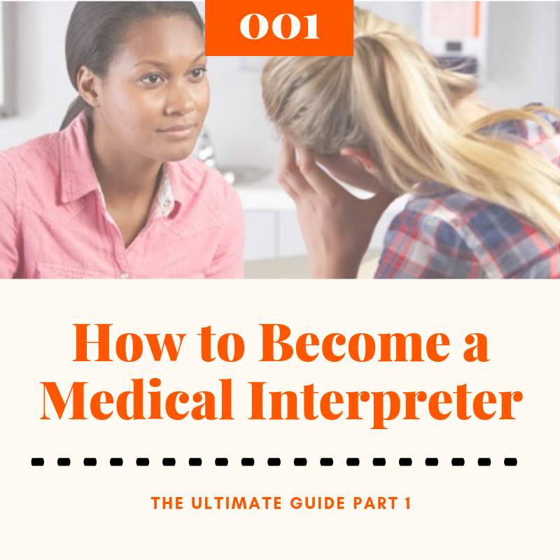 How to Become a Medical Interpreter: The Ultimate Guide Part 1