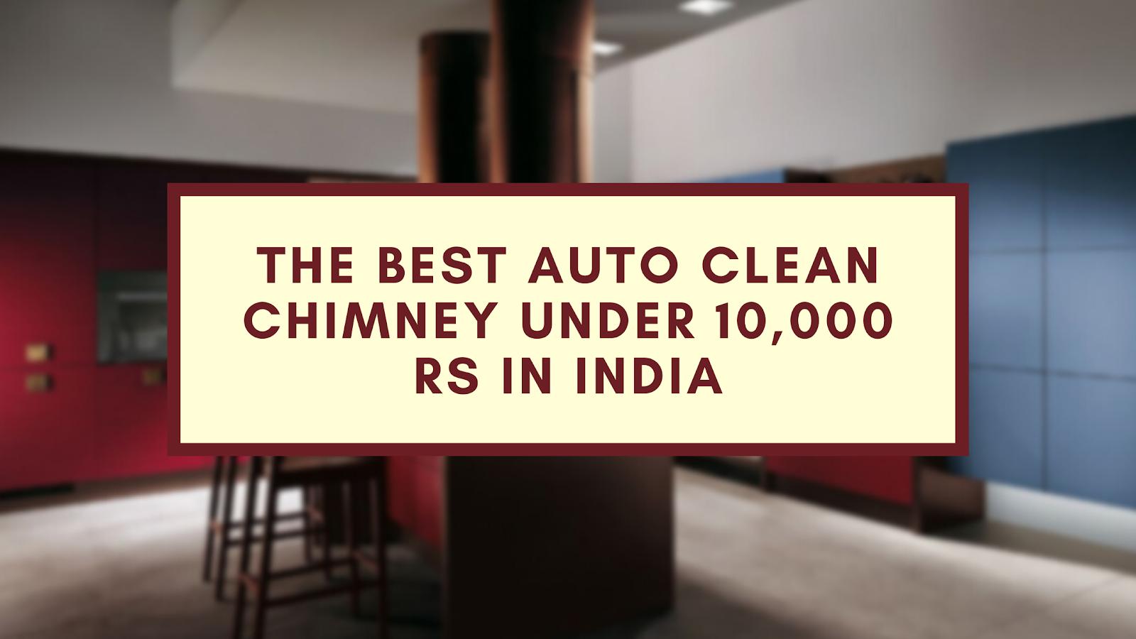 kitchen chimney under 10000