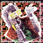 What's Bootsy Doin'?