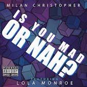 Is You Mad or Nah (feat. Lola Monroe)