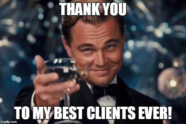 Thank you... to me best clients ever!