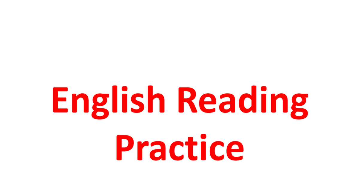 benefits of english reading practice Reading in english is like reading in your native language this means that it is not always necessary to read and understand each and every word in english remember that reading skills in your native language and english are basically the same.