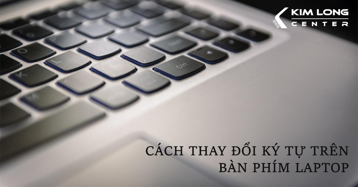 thay đổi ký tự trên bàn phím laptop