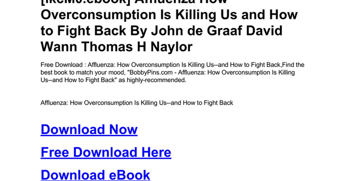 Affluenza How Overconsumption Is Killing Us And How To Fight Back