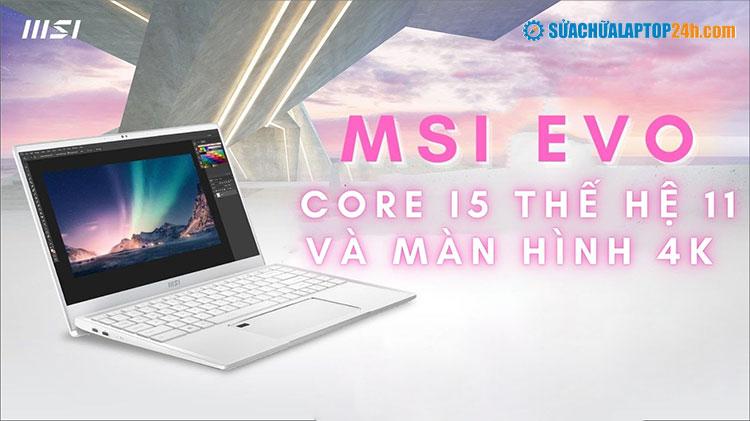 Laptop MSI Evo dành cho dân văn phòng