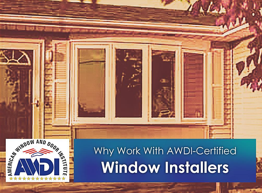 AWDI-Certified Window Installers