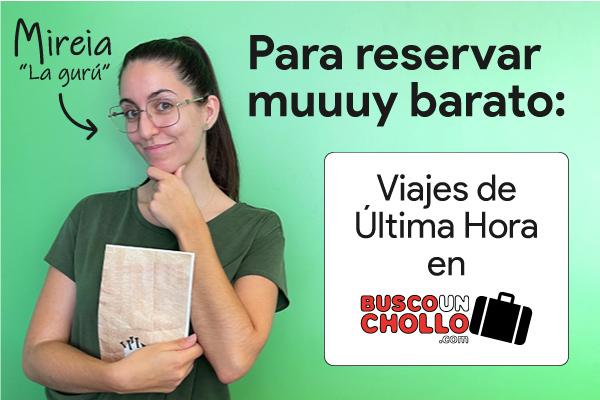 Viajar barato es posible con Buscounchollo.com y los consejos de nuestra compañera Mireia