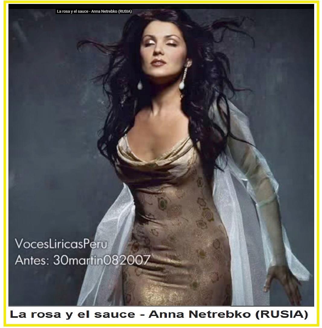 029 La rosa y el sauce - Anna Netrebko (RUSIA).jpg