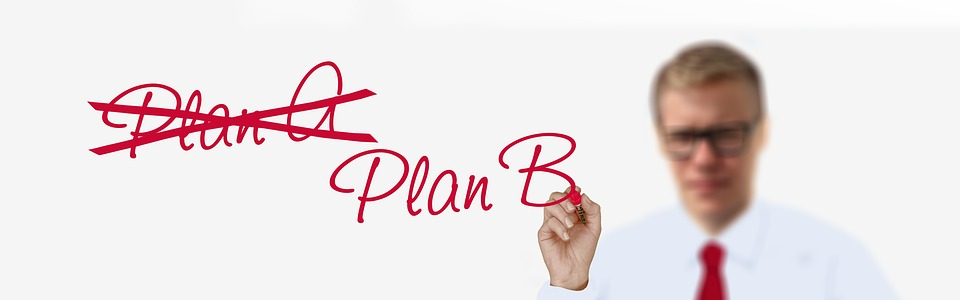 you need to know this and it is having a plan b
