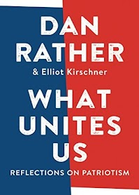 """Release Date - 11/7/2017  """"I find myself thinking deeply about what it means to love America, as I surely do.""""  At a moment of crisis over our national identity, Dan Rather has been reflecting—and writing passionately almost every day on social media—about the world we live in, what our core ideals have been and should be, and what it means to be an American. Now, in a collection of wholly original essays, the venerated television journalist celebrates our shared values and what matters most in our great country, and shows us what patriotism looks like. Writing about the institutions that sustain us, such as public libraries, public schools, and national parks; the values that have transformed us, such as the struggle for civil rights; and the drive toward science and innovation that has made the United States great, Rather will bring to bear his decades of experience on the frontlines of the world's biggest stories, and offer readers a way forward."""
