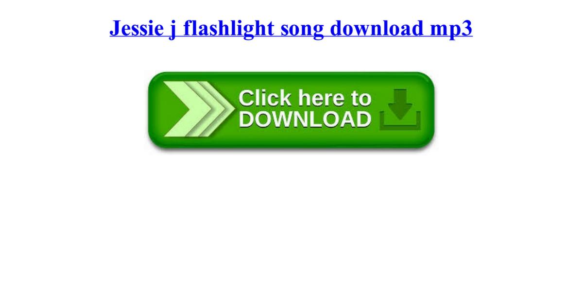 Jessie j flashlight song download mp3 pdf - Google Drive