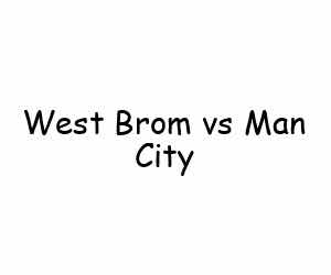 West Brom vs Man City