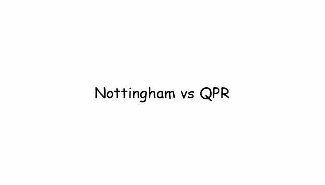 Nottingham vs QPR