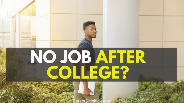 No Job After College? Try These 4 Things | Career Sidekick