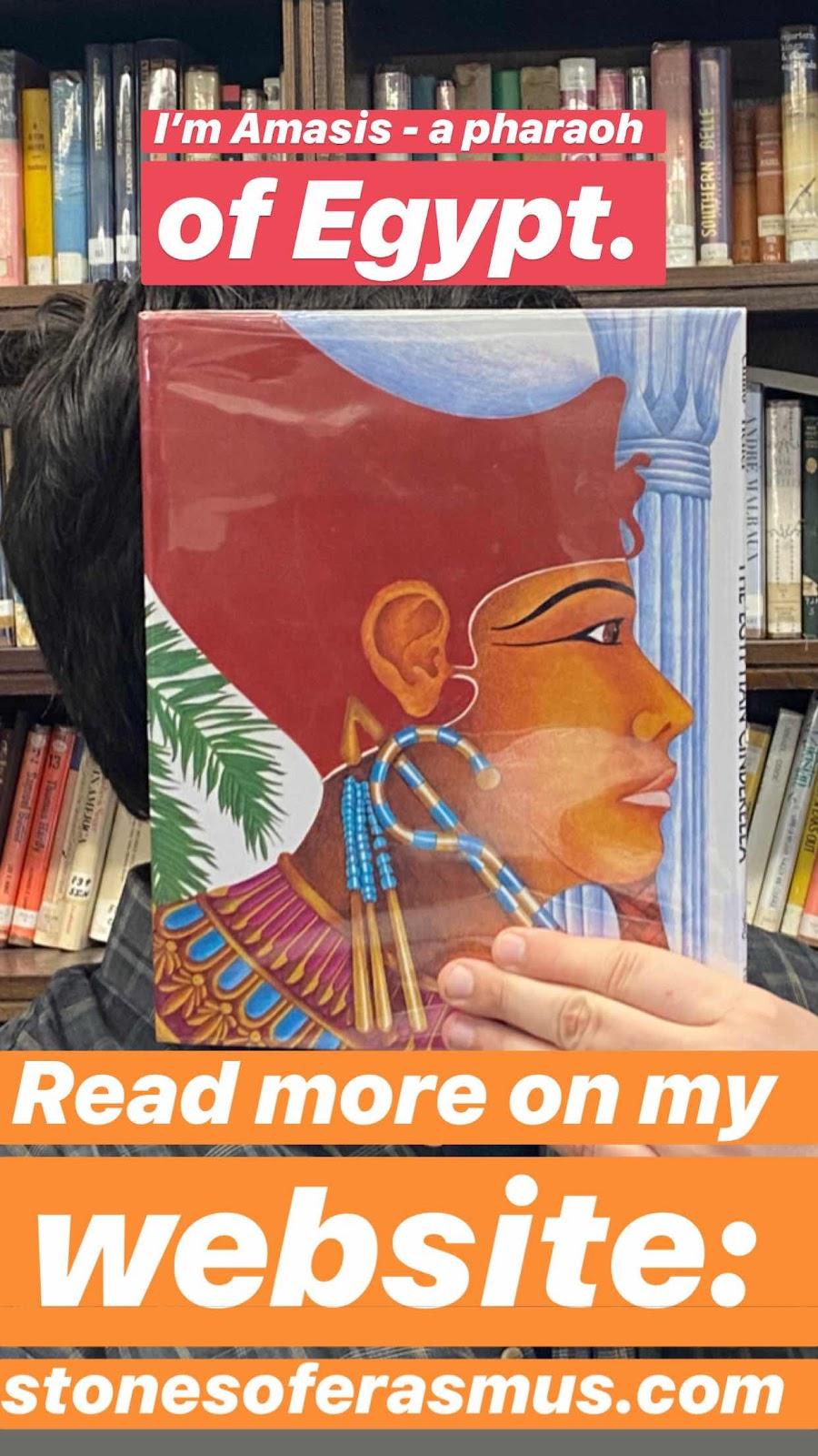I'm Amasis — a Pharaoh of Egypt. Read more on my blog stonesoferasmus.com