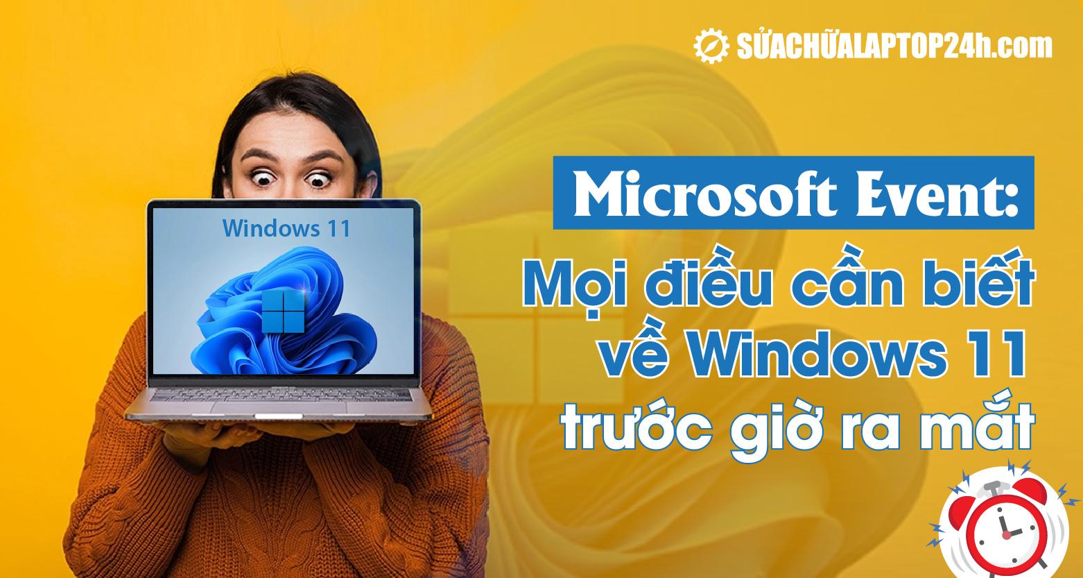 Tất cả những điều bạn cần biết về Windows 11 trước giờ ra mắt