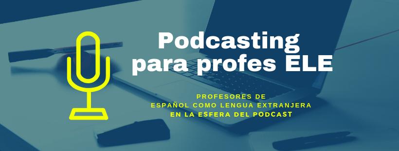 Profesores de ELE podcasters
