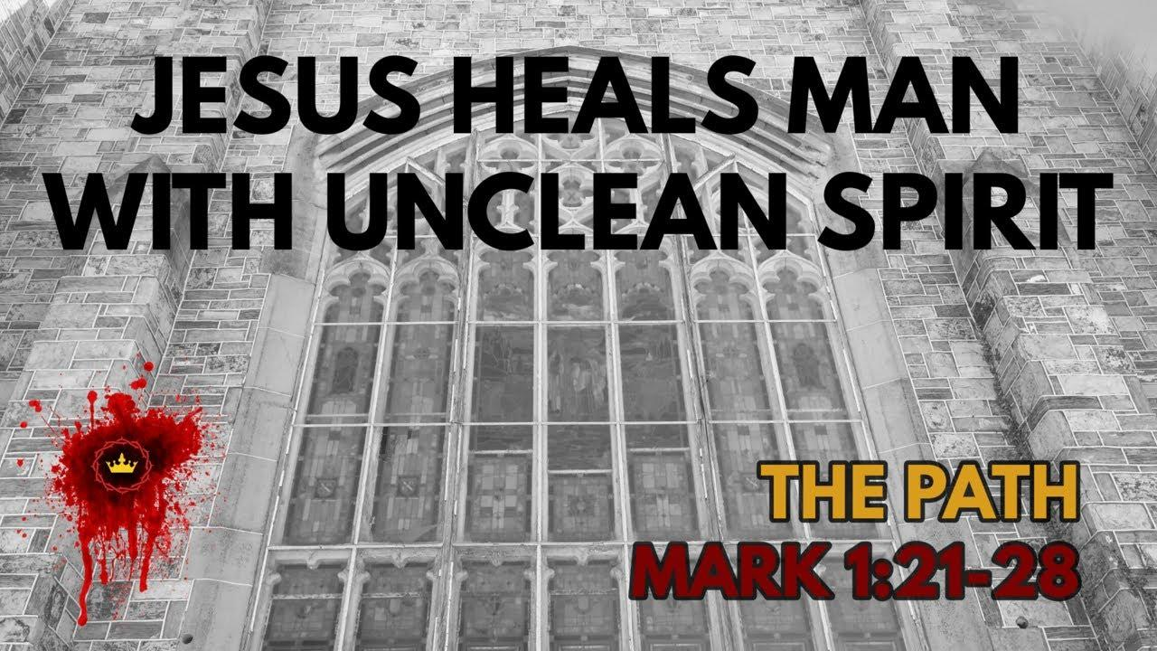 Jesus Heals Man with Unclean Spirit: Mark 1:21-28 | Transcend Church
