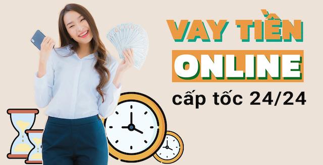 Vay Tiền Online có thời gian giải ngân nhanh chỉ trong vòng 24 giờ