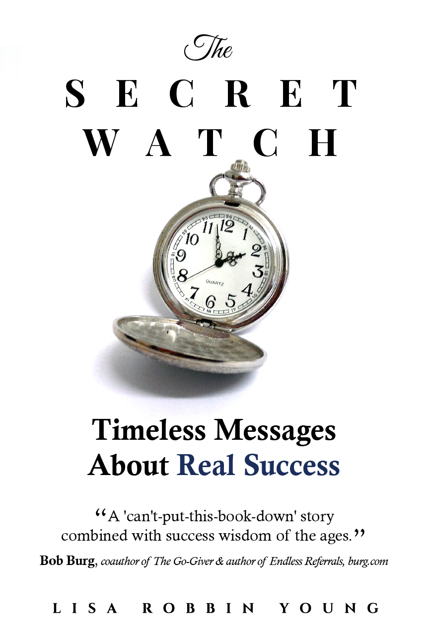 "My suggested redesign for the cover of The Secret Watch, showing a pocketwatch on a plain white background. The title is set in wide-spaced all-caps at the top, with the subtitle - Timeless Messages About Real Success - displayed prominently below, and this quote by Bob Burg: ""A 'can't-put-this-book-down' story combined with success wisdom of the ages."""