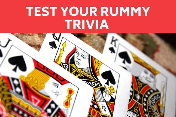 Challenge accepted. Test your rummy game trivia