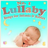 No. 1 Lullaby Songs for Infants & Babies