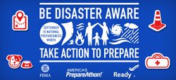 Be Disaster Aware, Take Action to Prepare. September is National Preparedness Month