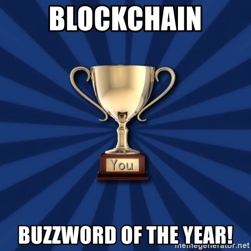BLOCKCHAIN Buzzword of the year!