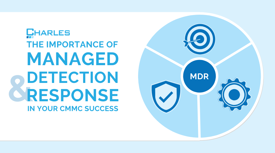 Why Managed Detection and Response is Important for CMMC Version 1.0