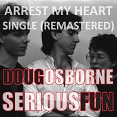 Arrest My Heart (Remastered) [feat. Serious Fun]