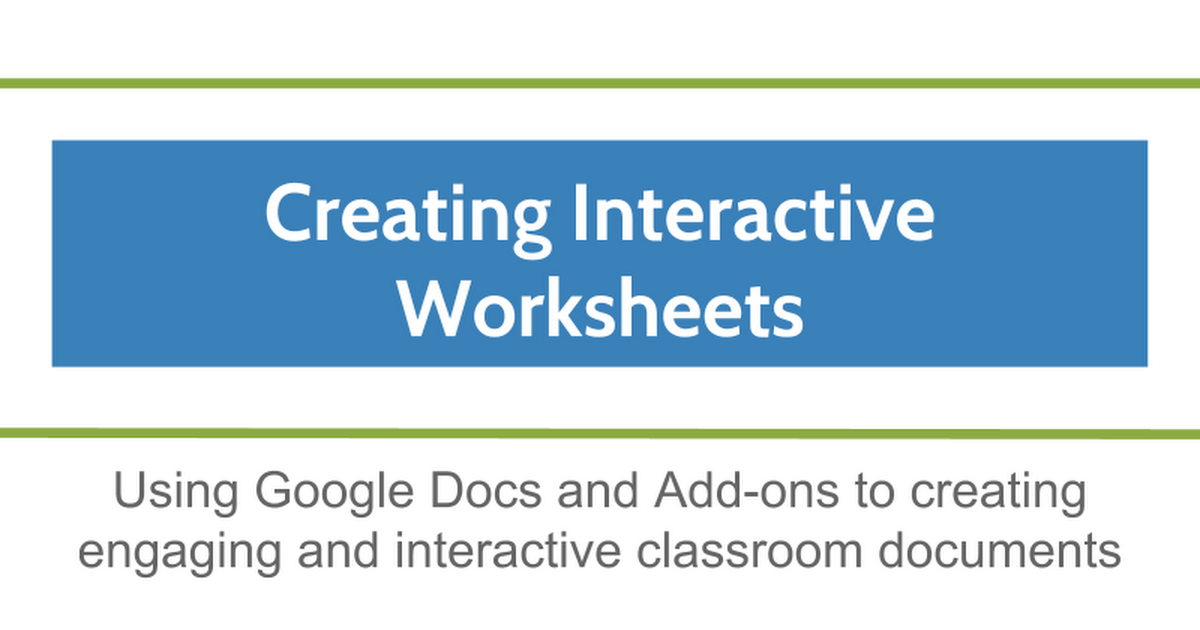 Creating Interactive Worksheets with Google Docs - Google Slides