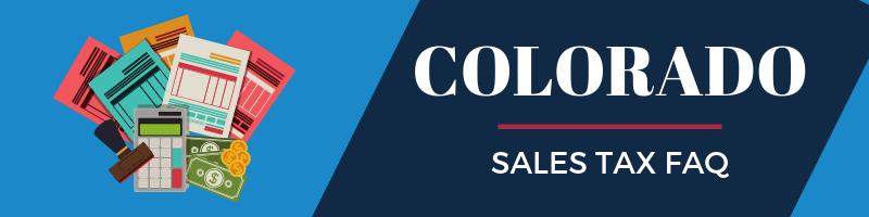 Colorado Sales Tax FAQ