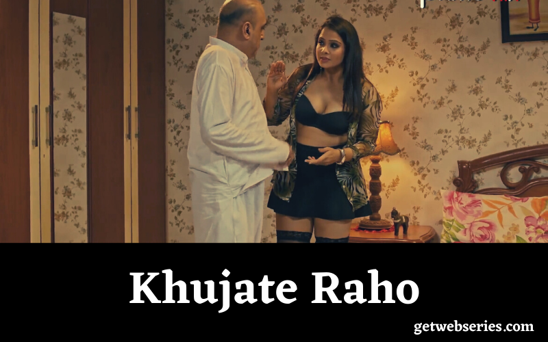 Khujate Raho prime flix web series free