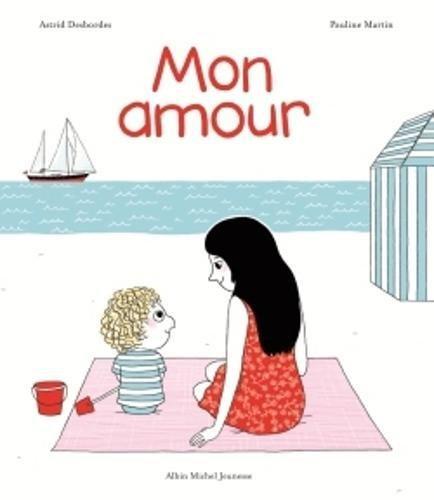 Mon amour, livre amour, livre amour mère fils, livre parent enfant, amour inconditionnel, histoire bienveillante, éducation positive, livre 3 ans, livre 4 ans, livre enfant, livre de questions, livre sans veo