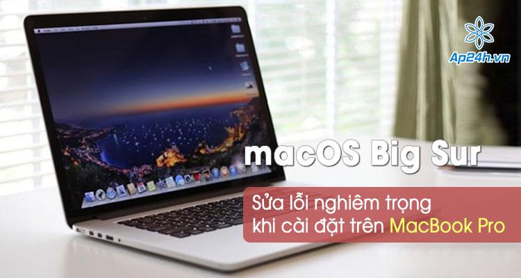 Sua loi cai dat macOS Big Sur tren MacBook Pro
