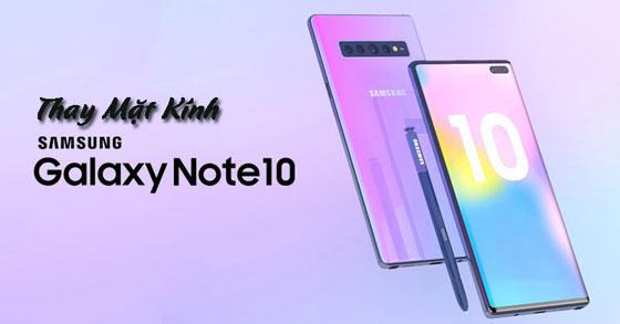 Thay mặt kính Samsung Galaxy Note 10, Note 10 Plus chính hãng