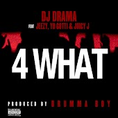 4 What (feat. Young Jeezy, Yo Gotti & Juicy J)