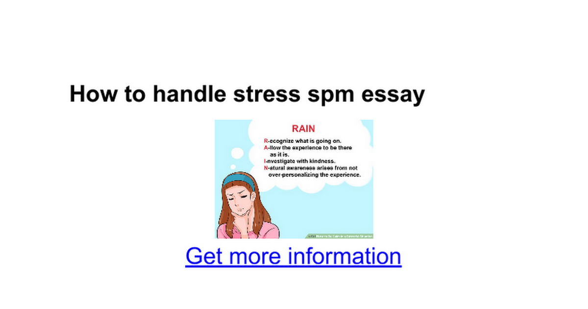 stress essay spm Stress affects teenagers almost every day many feel stressed-out when they have a test, job, or too many activities it can even be caused from something as.