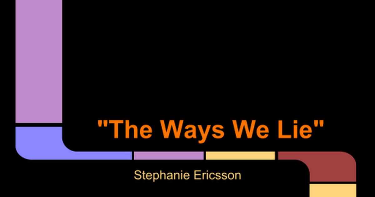 the ways we lie google slides the ways we lie google slides