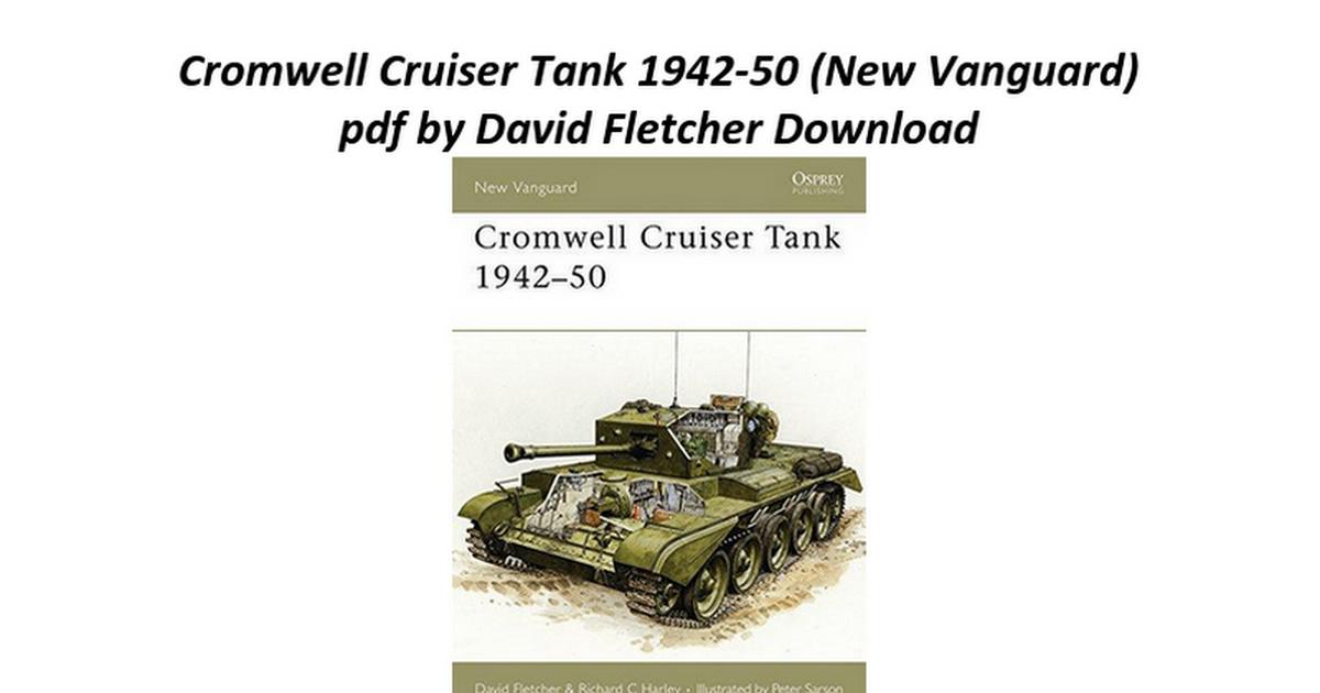 Cromwell Cruiser Tank 1942-50 (New Vanguard).docx - Google Docs