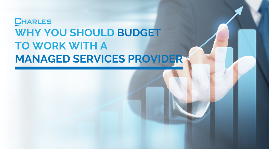 Why You Should Budget to Work with a Managed Services Provider